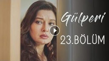 Гюлпери – 23 епизод Bg.sub – Gulperi.HD.nu6i