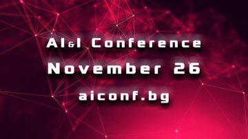 AI&I Conference 2019 е най-мащабното събитие за изкуствения интелект на Балканите