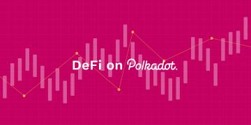 Защо Полкадот е бъдещето на ДеФи – Cryptalaxy